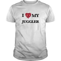 I love my Juggler T-Shirts, Hoodies. VIEW DETAIL ==► Funny Tee Shirts
