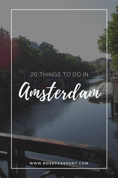 20 Things to do in Amsterdam! - - www.rosepassport.com - -