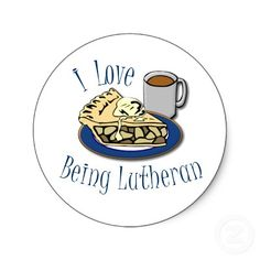 Love being Lutheran..