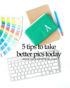 5 super easy tips to take better pictures today!