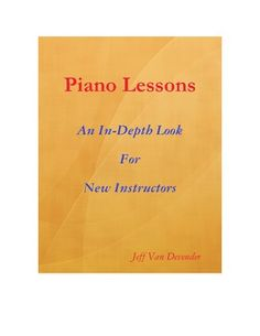 Piano Lessons: An In-Depth Look For Instructors