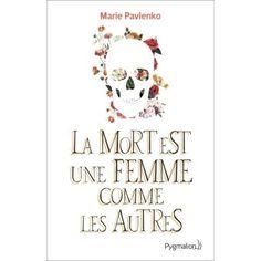 La mort est une femme comme les autres de Maria Pavlenko