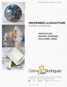 (Re) Penser la sculpture, 12 janvier - 23 février 2013  David Butler, Michael Doerksen, Guillaume LaBrie.  Vernissage, samedi 12 janvier, 12h-14h