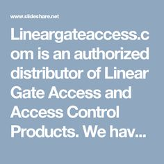 Lineargateaccess.com is an authorized distributor of Linear Gate Access and Access Control Products. We have been in security equipment business since 2002 supplying customers around the world with wholesale security equipment and systems.