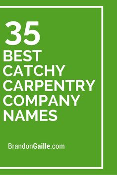 35 Best Catchy Carpentry Company Names