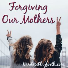Forgiving our mothers for the inevitable mistakes of the past is a necessity for our emotional health. Learn how you can move forward in love with your mom.