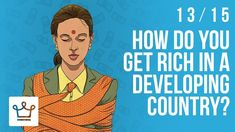 How Do You Get #Rich In A Developing Country? https://www.youtube.com/watch?v=y4pRaS51J68
