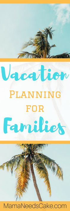 Vacation Planning for Families - Vacation season is quickly approaching! I dream of the days that I can get away with my loved ones and do something fun, not have to worry about my forever-messy house, my husband's frustrating work schedule, and all of the other responsibilities that
