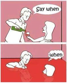Lol! May need a bigger glass...