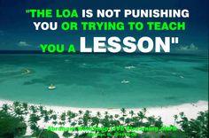 """""""La Ley de la Atracción no te está castigando o intentando enseñarte una lección."""""""