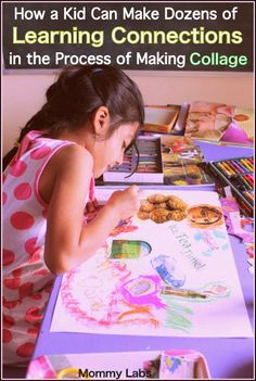 How a Child Can Form Dozens of Learning Connections in the Process of Making Collage - Much Beyond the Limited Scope of