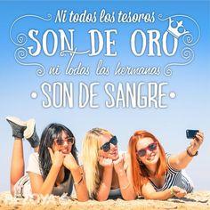 Ni todos los tesoros son de oro, ni todas las hermanas son de sangre.  #verano, #vacaciones, #amistad, #amigas, #sol, #playa, #arena, #mar, #summer, #friends, #friendship