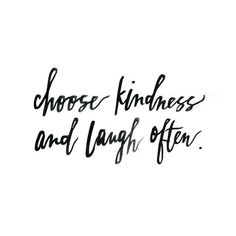 A thought about #kindness and #laughter. Enjoy your day :)