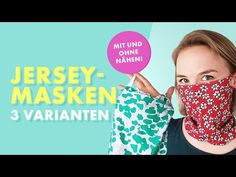 Sewing jersey masks – 3 variants with and without sewing! Diy Mask, Diy Face Mask, Sewing Crafts, Sewing Projects, Baby Clothes Brands, Pocket Pattern, Mask Making, About Me Blog, Youtube
