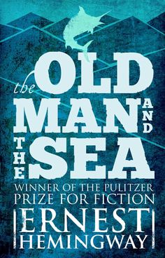 """""""The Old Man And The Sea"""" by Earnest Hemingway Free eBook"""