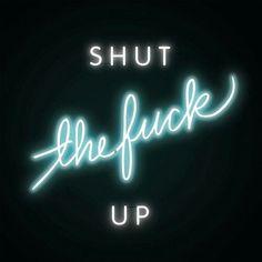 SHUT UP neon