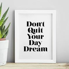 Don't Quit Your Daydream http://www.amazon.com/dp/B0170874P8  motivational poster word art print black white inspirational quote motivationmonday quote of the day motivated type swiss wisdom happy fitspo inspirational quote