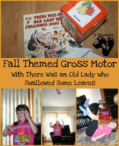 Fall Themed Gross Motor - with There Was An Old Lady Who Swallowed a some leaves - 3Dinosaurs.com