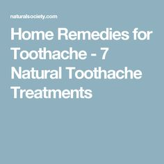 Home Remedies for Toothache - 7 Natural Toothache Treatments