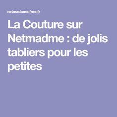 La Couture sur Netmadme : de jolis tabliers pour les petites