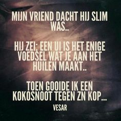 Doet zeer.... Sef Quotes, Best Quotes Ever, Dutch Quotes, Funny Bunnies, Make You Cry, Funny Stories, Mind Blown, Quote Of The Day, Feel Good