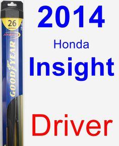 Driver Wiper Blade for 2014 Honda Insight - Hybrid