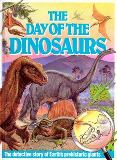 Love in the Time of Chasmosaurs: Vintage Dinosaur Art: The Day of the Dinosaurs. These vintage images bring back so many memories of childhood.