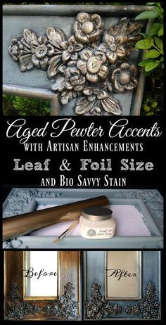 Aged Pewter Accents with Artisan Enhancements Leaf & Foil Size and Bio Savvy Stain - Link to full tutorial!  #artisanenhancements #pewter #metallic #patina #tutorial #howto #diy #diyhomedecor