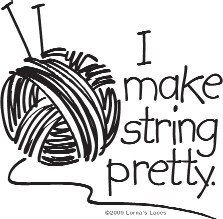 i make string pretty....oh i hope the t-shirts come out soon...i know several folks who would love this