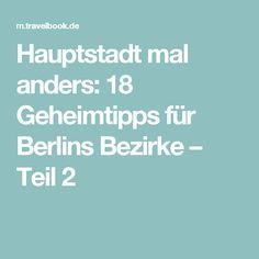 Hauptstadt mal anders: 18 Geheimtipps für Berlins Bezirke – Teil 2