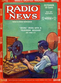 Seeing Music With a Television Receiver | Radio News magazine cover, October issue, 1928 (85 years ago)