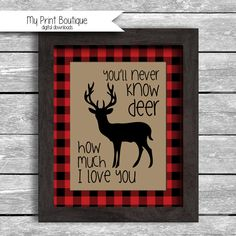 Instant Download Red Buffalo Plaid You'll Never Know DEER How Much I love You - 8x10 Inch Digital JPG Lumberjack Forrest Nursery Decor Baby Shower Birthday Table Decoration Gift DIY Printable by MyPrintBoutique on Etsy