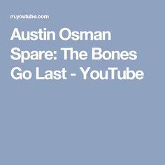 Austin Osman Spare: The Bones Go Last - YouTube