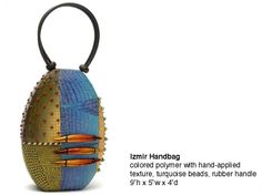 Izmir Handbag - coloured polymer with hand-applied texture, turquoise beads, rubber handle - by| Kathleen Dustin