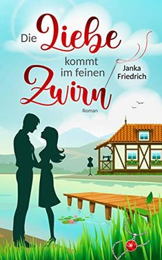 Die Liebe kommt im feinen Zwirn: Roman von Janka Friedrich Kindle Unlimited, Promotion, Apps, Movies, Movie Posters, Romance Books, Family Life, Authors, Reading