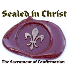 On Confirmation and evangelizationl: That They Might Be Sealed In Christ...
