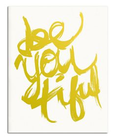 Look at this Gold 'Be You Tiful' Print on #zulily today!