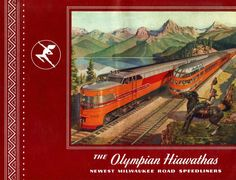 The Olympian Hiawatha was the CMStP&P's home-built streamliner that connected Chicago and Seattle debuting in 1947. The most exotic Northwest streamliner the railroad canceled it early in 1961.