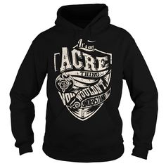 Its an ᑐ ACRE Thing (Dragon) - Last Name, Surname 【ᗑ】 T-ShirtIts an ACRE Thing. You Wouldnt Understand (Dragon). ACRE Last Name, Surname T-ShirtACRE