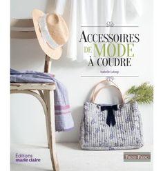 Sacs à mains, pochettes, ceintures, cols, chapeaux… De nombreux modèles d'accessoires à découvrir et à coudre soi-même, pour une touche glamour et élégante !  15,11€