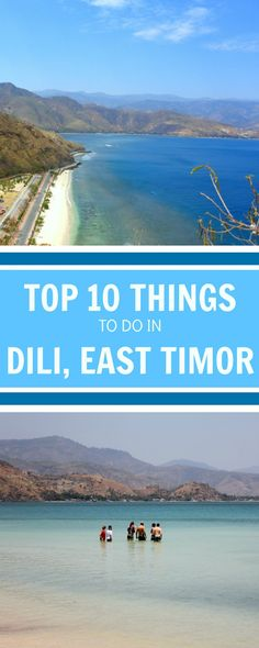 A list of the 10 best things to do in Dili, the capital city of East Timor (Timor Leste).