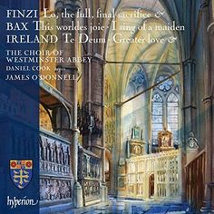 Westminster Abbey Choir - Finzi, Bax & Ireland: Choral Music