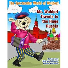 #Book Review of #TheSpectacularWorldofWaldorf from #ReadersFavorite - https://readersfavorite.com/book-review/the-spectacular-world-of-waldorf/2  Reviewed by Carla Trueheart for Readers' Favorite  The Spectacular World of Waldorf: Mr. Waldorf Travels to the Huge Russia blends fun and education in one beautifully illustrated children's book. Authors Beth Ann Stifflemire and Barbara Terry tell a tale through Mr. Waldorf, a fun and spirited dog who has some adventur...