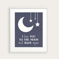 "Moon & Stars Nursery Art - ""I Love You to the Moon and Back"" Children's Book Quote - 8x10 Decor Print. $16.00, via Etsy."