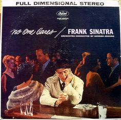 """No One Cares"" with Frank Sinatra."