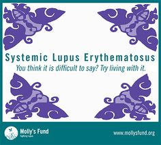 Systemic lupus erythematosus is a very long name for a very complicated autoimmune disease that is more commonly known as SLE or lupus.  - See more at: http://www.mollysfund.org/2013/09/systemic-lupus-erythematosus-