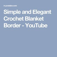 Simple and Elegant Crochet Blanket Border - YouTube