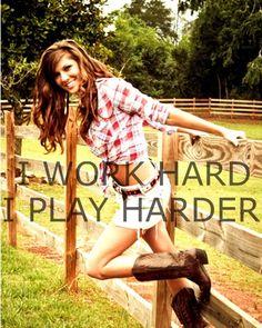 I work hard I play harder