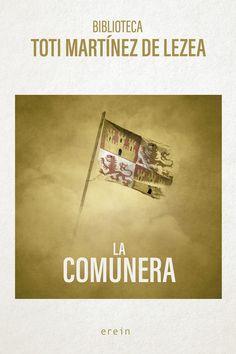 La comunera Martínez de Lezea, Toti 1949- 1ª ed., Donostia : Erein, 2021 Movie Posters, Film Poster, Billboard, Film Posters