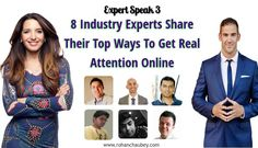 8 Industry Experts Share Their Top Ways to Get Real Attention Online [Expert Speak 3] - Nice one @rohanchaubey :)